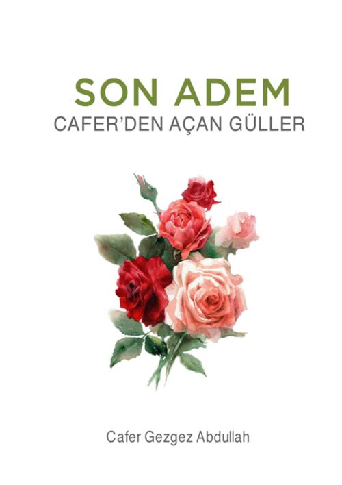 Cafer'den Açan Güller
